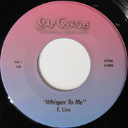 E. Live | Whisper To Me / Intergalactic System Of Funk