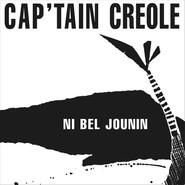 Cap'tain Creole | Ni Bel Jounin