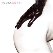 The Strokes   Is This It
