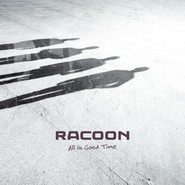 Racoon   All In Good Time