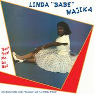 Linda 'Babe' Majika | Don't Treat Me So Bad