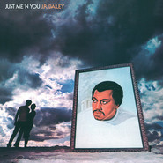 J.R. Bailey | Just Me 'N' You