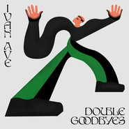 Ivan Ave | Double Goodbyes