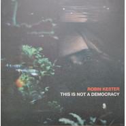Robin Kester | This Is Not A Democracy