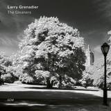 Larry Grenadier | The Gleaners