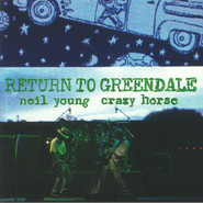 Neil Young & Crazy Horse   Return To Greendale