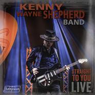 Kenny Wayne Shepherd Band   Straight to you