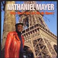 Nathaniel Mayer | Why Won'T You Let Me Be Black?