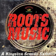Various    Roots Music: A Kingston Sounds Sampler