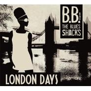 B.B. & The Blues Shacks | London Days