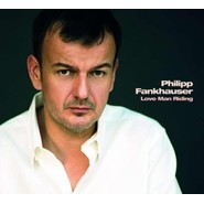 Philipp Fankhauser | Love Man Riding