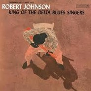 Robert Johnson | King Of The Delta Blues Singers