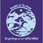 Kevin Ayers And The Whole World | Shooting At The Moon
