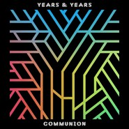 Years & Years  |  Communion (2 LP)