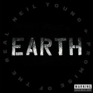 Neil Young, Promise Of The Real | Earth