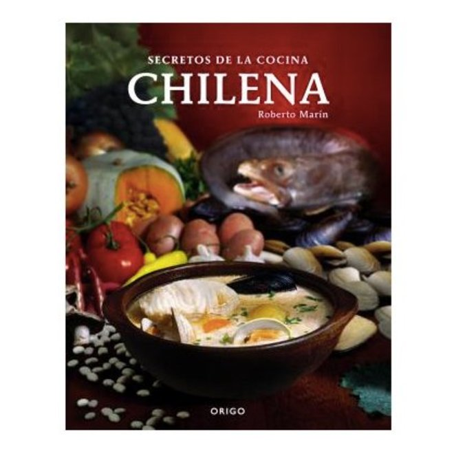 """Secrets of chilean cuisine"" Roberto Marin"