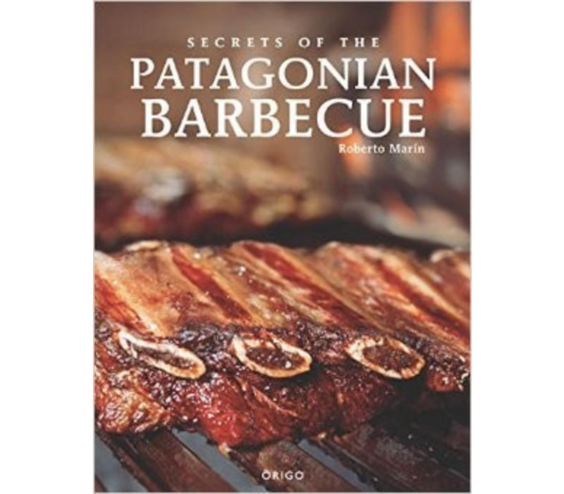 """""""Secrets of the Patagonian barbecue"""" Roberto Marin"""