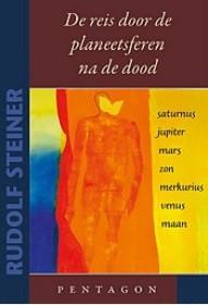 Rudolf Steiner, Reis door de planeetsferen na de dood