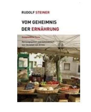 Rudolf Steiner, Vom Geheimnis der Ernährung