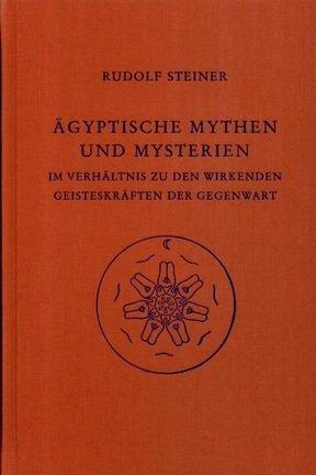 Rudolf Steiner, GA 106 Ägyptische Mythen und Mysterien