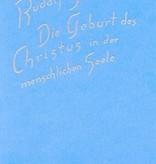 Rudolf Steiner, Die Geburt des Christus in der menschlichen Seele (5122)