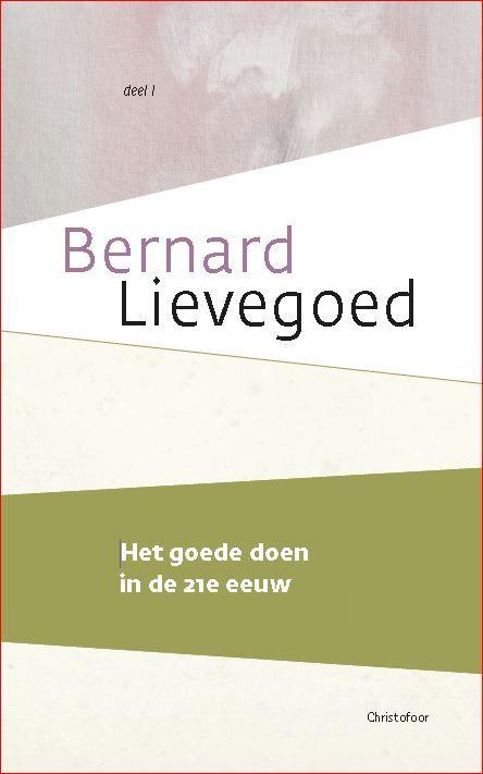 Bernard Lievegoed, Het goede doen in de 21e eeuw