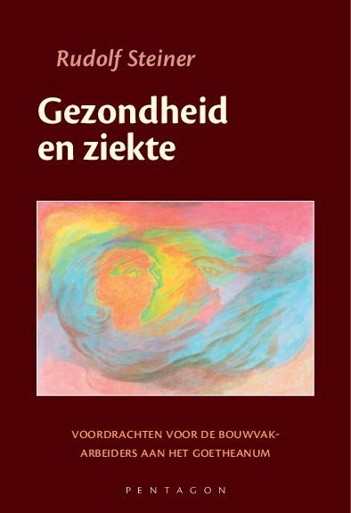 Rudolf Steiner, Gezondheid en ziekte