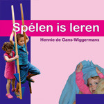 Hennie de Gans, Spélen is leren!
