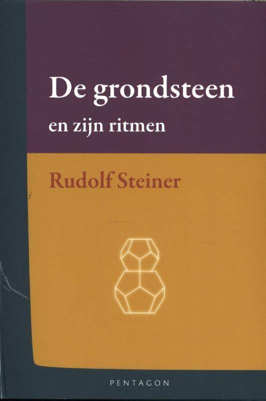 Rudolf Steiner, De grondsteen en zijn ritmen
