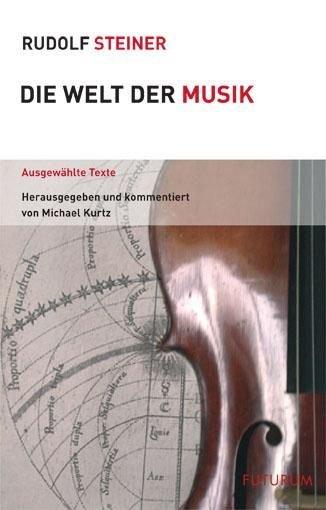 Rudolf Steiner, Die Welt der Musik (5387)