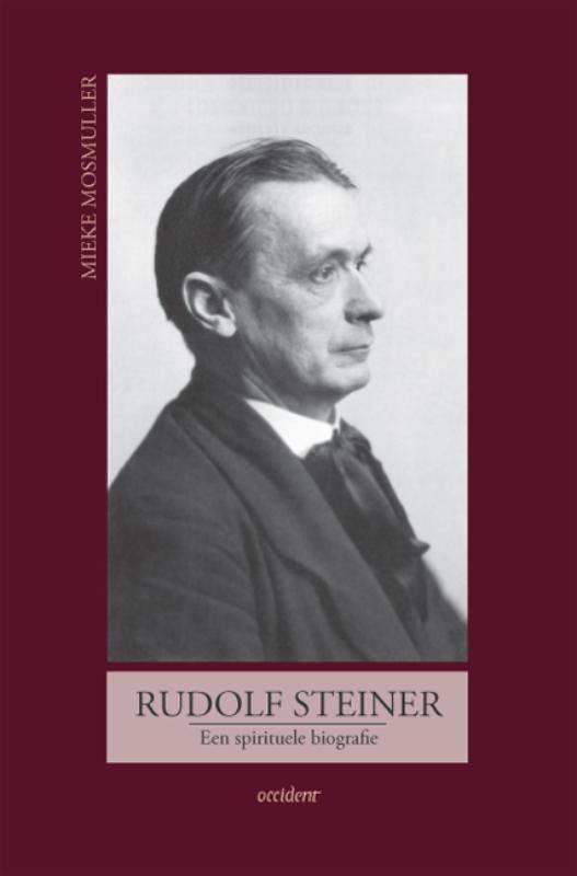 Mieke Mosmuller, Rudolf Steiner, een spirituele biografie