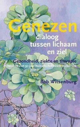 Bob Witsenburg, Genezen, dialoog tussen lichaam en ziel