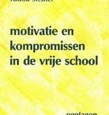 Rudolf Steiner, Motivatie en kompromissen in de vrije school