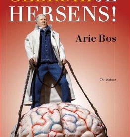 Arie Bos, Gebruik je hersens