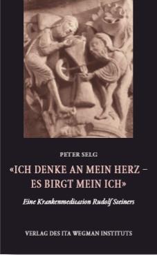 """Peter Selg, """"Ich denke an mein Herz - es birgt mein Ich"""""""