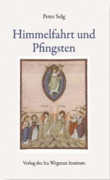 Peter Selg, Himmelfahrt und Pfingsten