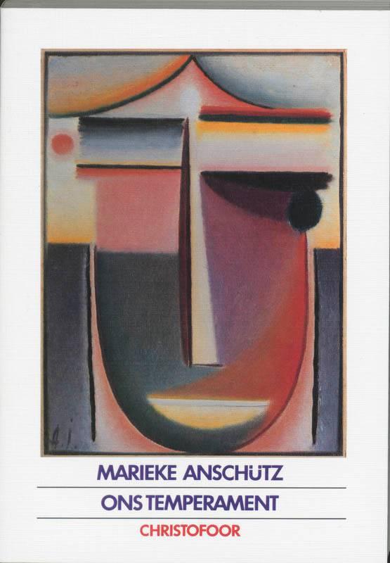 Marieke Anschütz, Ons temperament