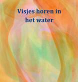 Cornelis Boogerd, Visjes horen in het water