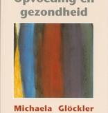 Michaela Glöckler, Opvoeding en gezondheid