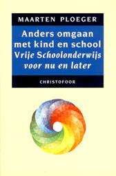 Maarten Ploeger, Anders omgaan met kind en school.