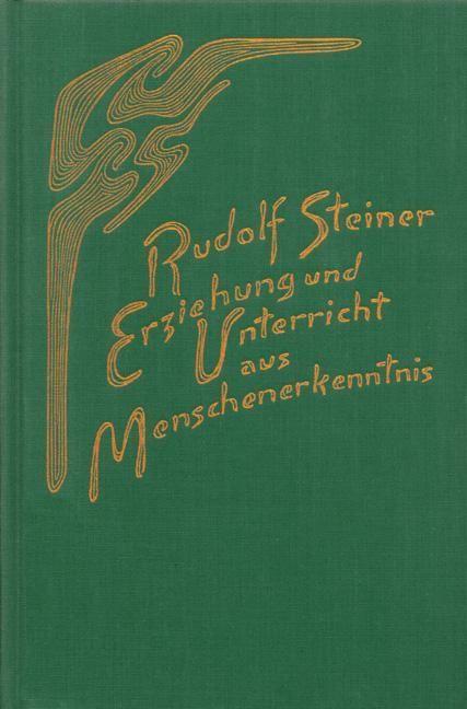 Rudolf Steiner, GA 302a Erziehung und Unterricht aus Menschenerkenntnis