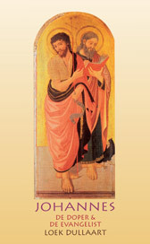 Loek Dullaart, Johannes. De Doper & De Evangelist