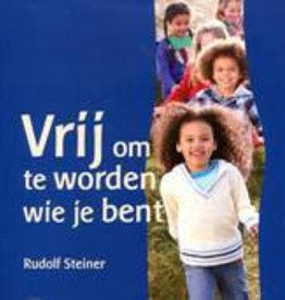 Rudolf Steiner, Vrij om te worden wie je bent