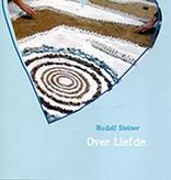 Rudolf Steiner, Over liefde