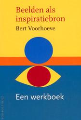 Bert Voorhoeve, Beelden als inspiratiebron