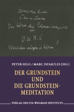Peter Selg en Marc Desaules (Hg), Der Grundstein und die Grundstein-Meditation