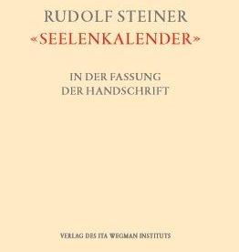"""Peter Selg (Hg.), Rudolf Steiner """"Seelenkalender"""" in der Fassung der Handschrift"""