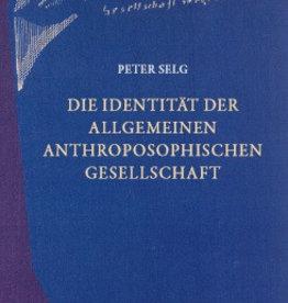 Peter Selg, Die Identität der Allgemeine Anthroposophische Gesellschaft