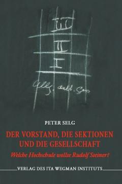 Peter Selg, Der Vorstand, die Sektionen und die Gesellschaft