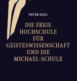 Peter Selg, Die Freie Hochschule für Geisteswissenschaft und die Michael-Schule